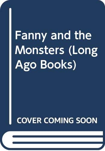 9780434949359: Fanny and the Monsters (Long Ago Books)
