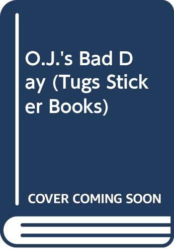 9780434949564: O.J.'s Bad Day (Tugs Sticker Books)