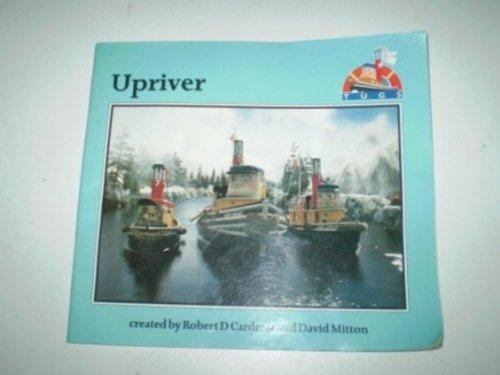 9780434950638: Upriver (Tugs)