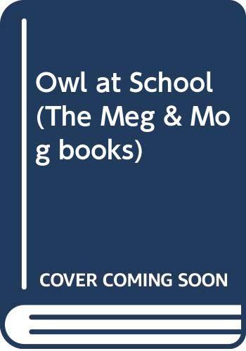 9780434954315: Owl at School (The Meg & Mog books)