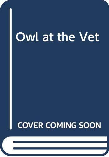 9780434954339: Owl at the Vet