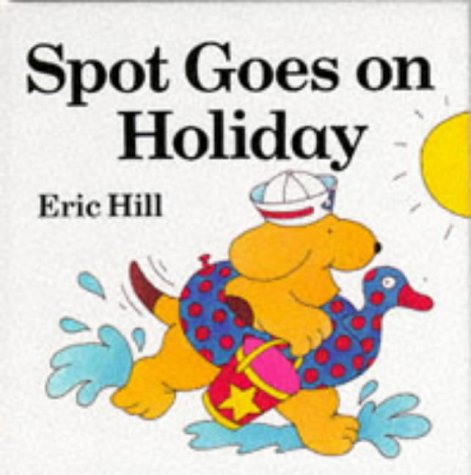 9780434961276: Spot Goes on Holiday (Lift-the-flap Book)