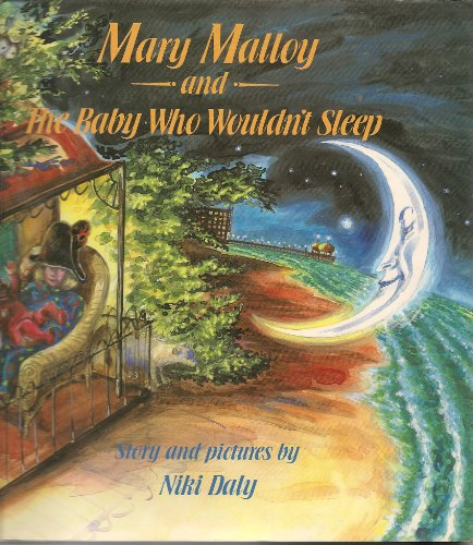 Mary Malloy, the Crescent Moon and the Baby Who Couldn't Sleep (0434962260) by Niki Daly
