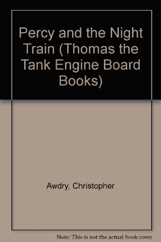 Percy and the Night Train (Thomas the Tank Engine Board Books) (0434962880) by Christopher Awdry