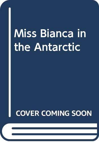 9780434963034: Miss Bianca in the Antarctic