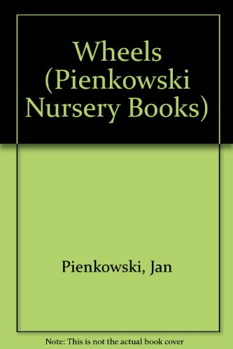 9780434963348: Wheels (Pienkowski Nursery Books)
