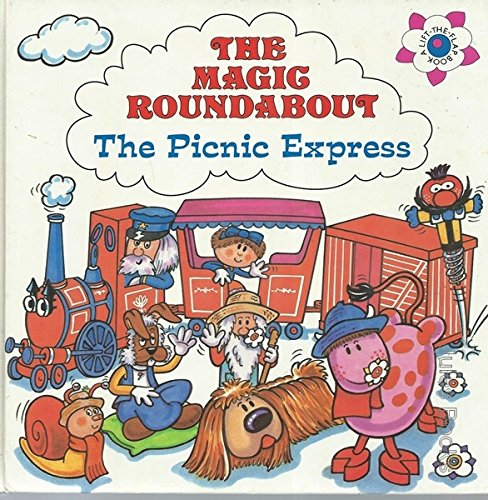 9780434963775: Picnic Express: Magic Roundabout Lift the Flap Book
