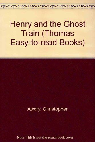 9780434963997: Henry and the Ghost Train (Thomas Easy-to-read Books)