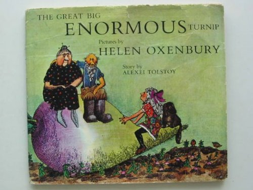 The Great Big Enormous Turnip: Tolstoy, Alexei