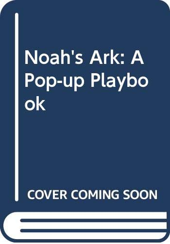 Noah's Ark: A Pop-up Playbook (9780434967025) by Marianne Borgardt