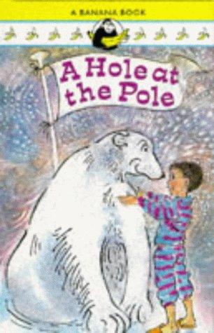 9780434968015: A Hole at the Pole (Banana Books)