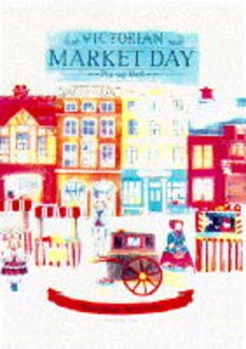 Victorian Market Day Pop-Up Book: Milburn, Andrea &