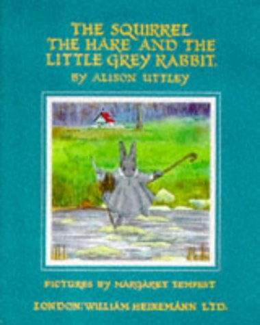 9780434969258: Squirrel, the Hare and Little Grey Rabbit (Little Grey Rabbit: the classic editions)