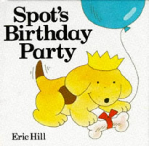 9780434969753: Spot's Birthday Party (Lift-the-flap)