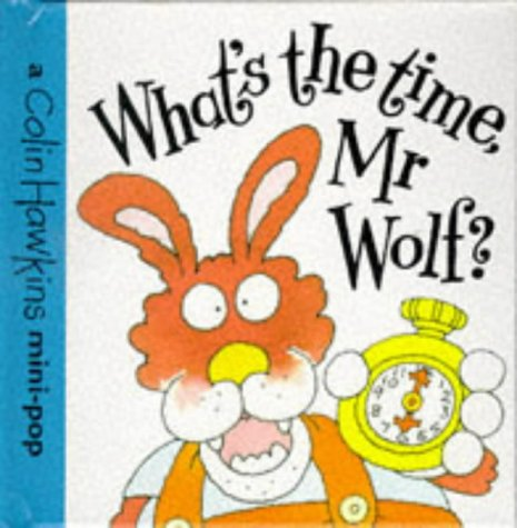 9780434971305: What's the Time, Mr.Wolf? (A Colin Hawkins mini-pop)