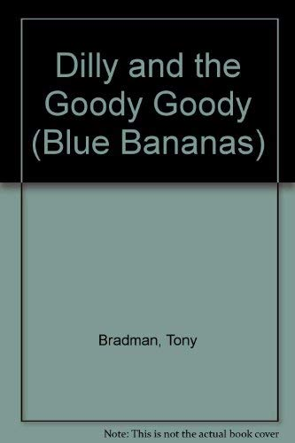 9780434974597: Dilly and the Goody Goody (Blue Bananas)