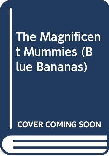 9780434974825: The Magnificent Mummies (Bananas)