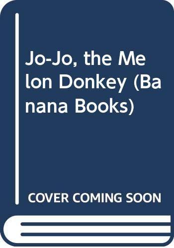 9780434975020: Jo-Jo, the Melon Donkey