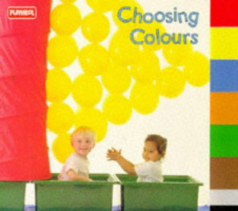 9780434975310: Choosing Colours (Playskool Toddler Tab Index Books)