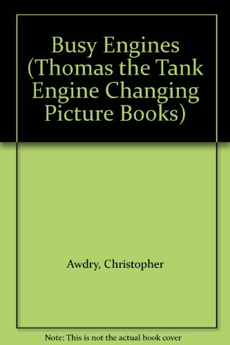Busy Engines (Thomas the Tank Engine Changing Picture Books) (0434977748) by Awdry, Christopher