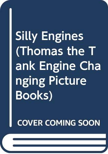 9780434977758: Silly Engines (Thomas the Tank Engine Changing Picture Books)