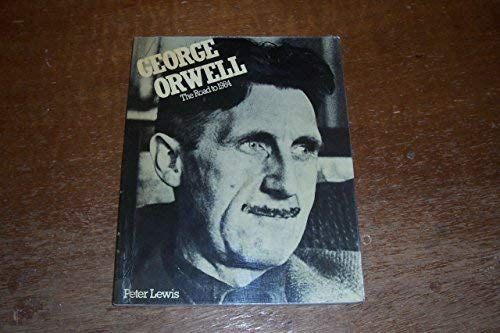 9780434980079: George Orwell: The Road to 1984