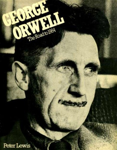 9780434980215: George Orwell the Road to 1984
