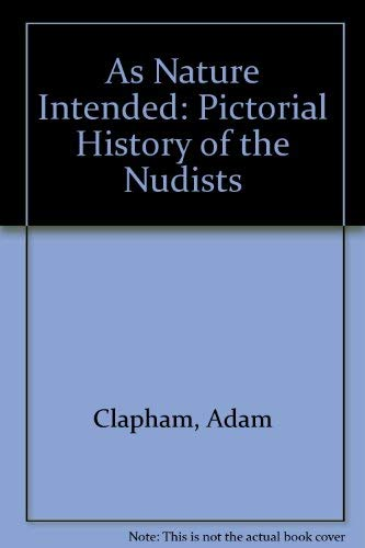 9780434980260: As Nature Intended: Pictorial History of the Nudists