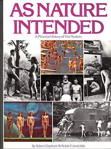 9780434980345: As Nature Intended: Pictorial History of the Nudists