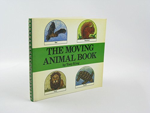The moving animal book: King, Tony
