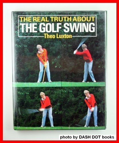 9780434980611: 'REAL TRUTH ABOUT THE GOLF SWING, THE'