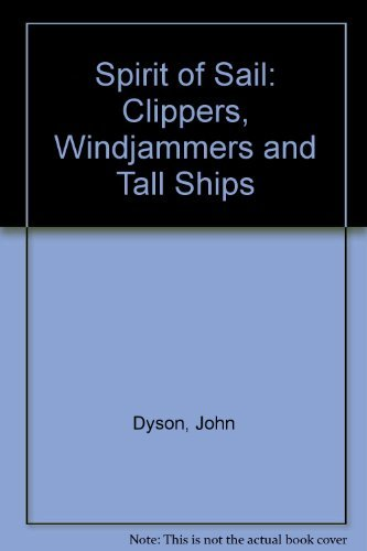 9780434981199: Spirit of Sail: Clippers, Windjammers, and Tall Ships