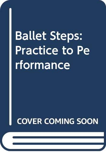 9780434981366: Ballet Steps: Practice to Performance