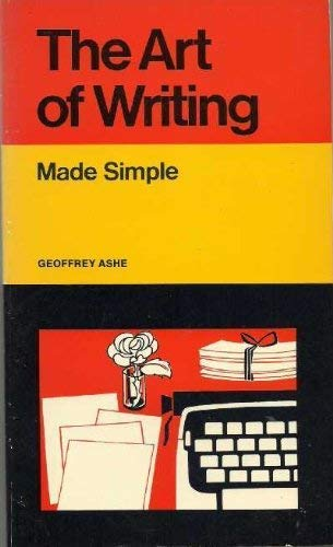 Art of Writing (Made Simple Books): Ashe, Geoffrey
