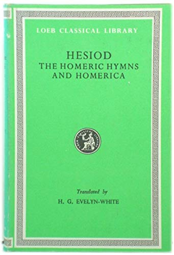 Hesiod: The Homeric Hymns and Homerica: Hesiod