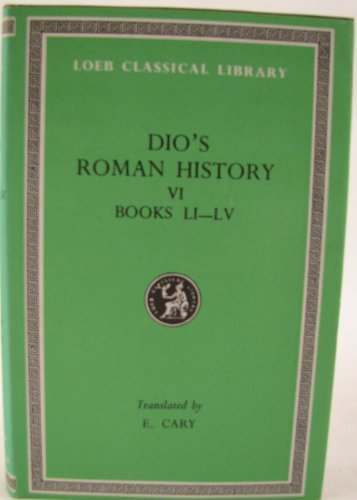 Roman History: v. 6 (Loeb Classical Library): Cocceianus Dio, Cassius: