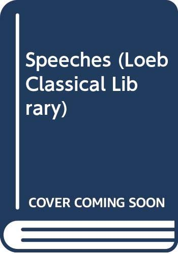 9780434991068: Speeches (Loeb Classical Library)