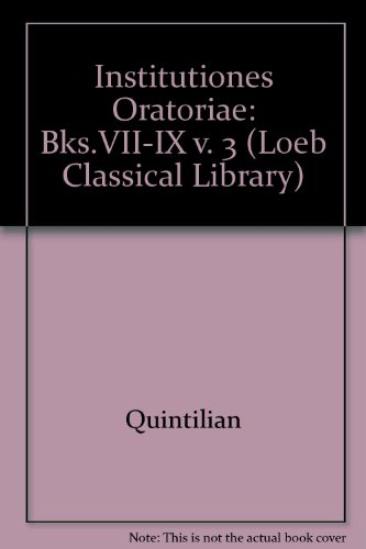 Institutiones Oratoriae: Bks.VII-IX v. 3 (Loeb Classical: Quintilian