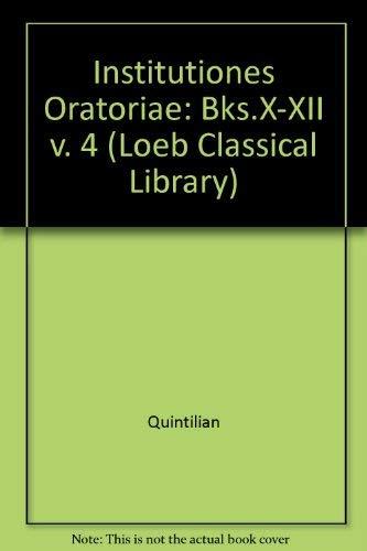 Institutio Oratoria of quintilian Books X-XII V.: Quintilian And H.E.