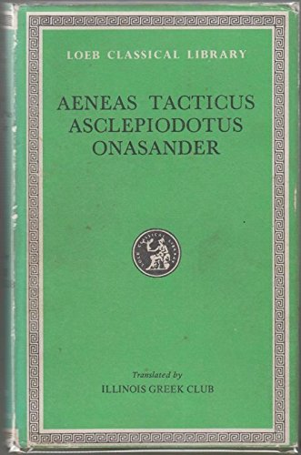 On the defence of fortified positions. Tactics.: AENEAS TACTICUS, ASCLEPIODOTUS,
