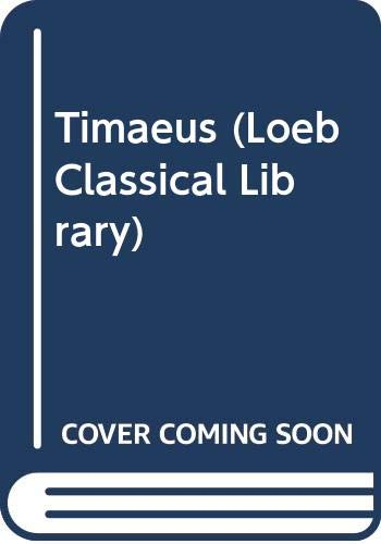 9780434992348: Timaeus (Loeb Classical Library)