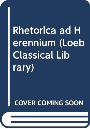 9780434994038: Rhetorica ad Herennium (Loeb Classical Library)