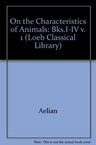 On the Characteristics of Animals. 3 Volumes.
