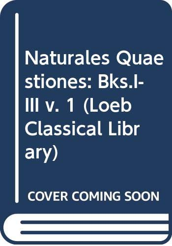 9780434994502: Naturales Quaestiones: Bks.I-III v. 1 (Loeb Classical Library)