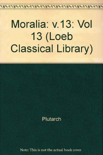 9780434994700: Moralia: v.13
