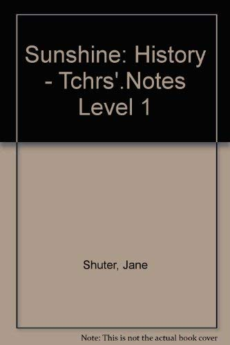 Sunshine: History - Tchrs'.Notes Level 1 (0435005065) by Jane Shuter; Fiona Reynoldson