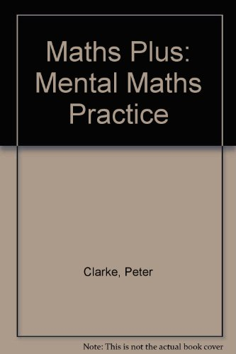 Maths Plus: Mental Maths Practice (0435024116) by Peter Clarke; Christina Rossiter