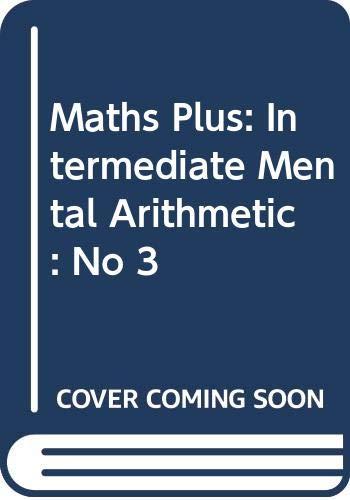 9780435025045: Maths Plus: Intermediate Mental Arithmetic: No 3