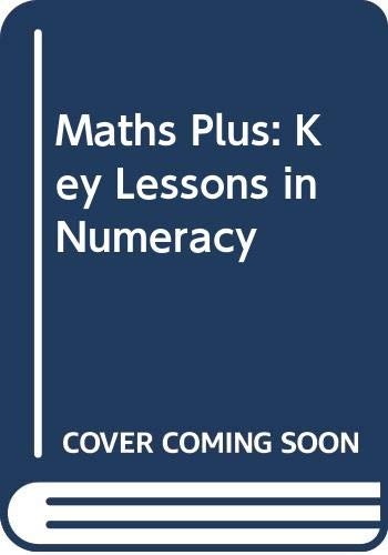 9780435025403: Maths Plus: Key Lessons in Numeracy