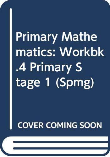 Primary Mathematics: Workbk.4 Primary Stage 1 (SPMG): Scottish Primary Mathematics